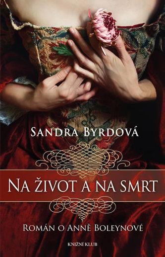 Na život a na smrt - Román o Anně Boleynové