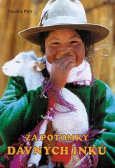 Za potomky dávných Inků