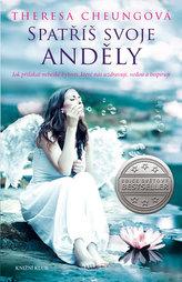 Spatříš svoje anděly - Jak přilákat nebeské bytosti, které nás uzdravují, vedou a inspirují