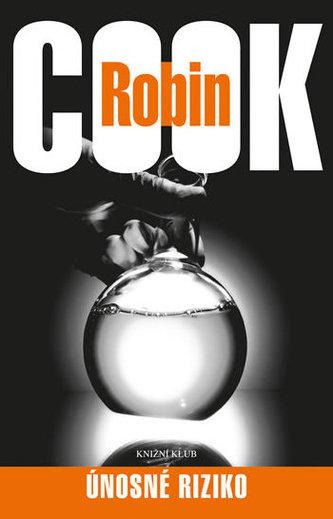 Únosné riziko - Robin Cook