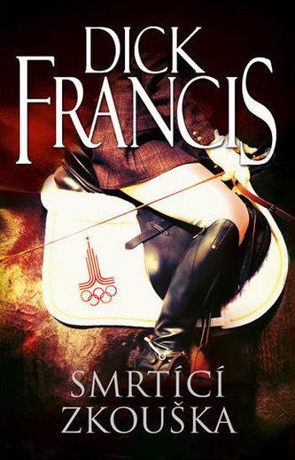 Smrtící zkouška - Dick Francis