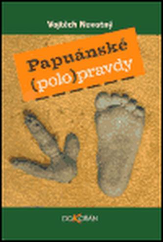 Papuánské (polo)pravdy