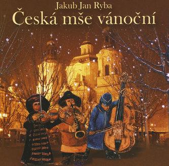 Jakub Jan Ryba - Česká mše vánoční CD - autor neuvedený