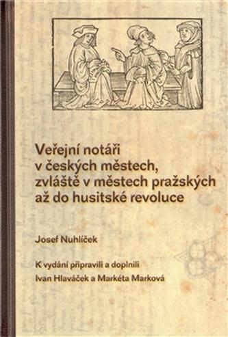 Veřejní notáři v českých městech, zvláště v městech pražských až do husitské revoluce
