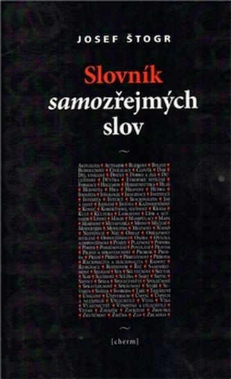 Slovník samozřejmých slov - Josef Štogr