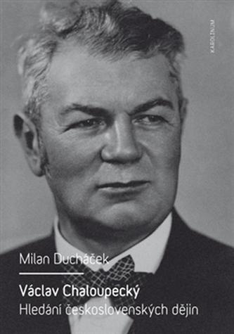 Václav Chaloupecký - Milan Ducháček