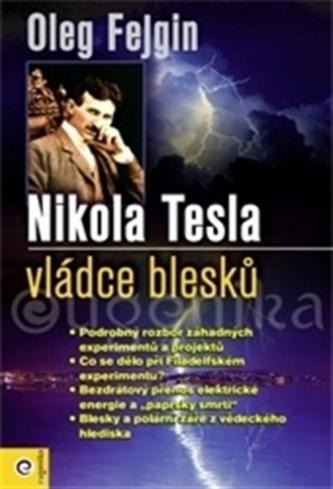 Nikola Tesla – Vládce blesku - Oleg Fejgin
