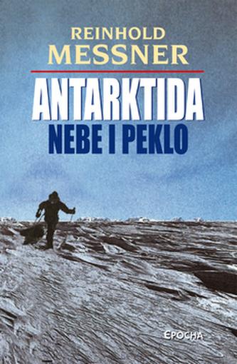 Antarktida Nebe i peklo