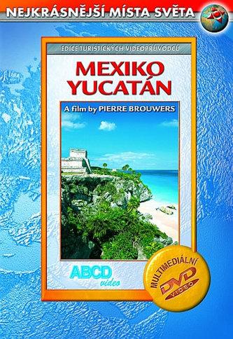 Mexiko - Yucatan DVD - Nejkrásnější místa světa - neuveden