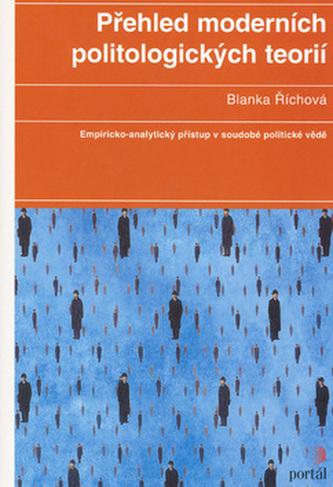 Přehled moderních politologických teorií - Blanka Říchová