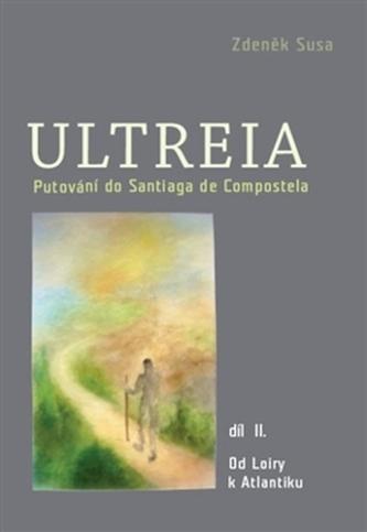 Ultreia II - Zdeněk Susa