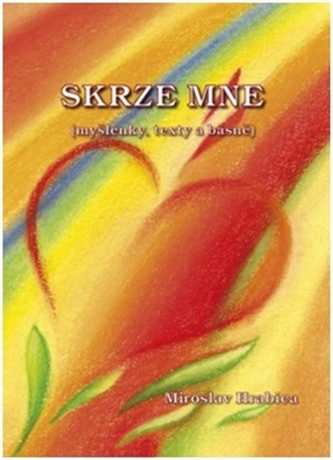 Skrze mne - Miroslav Hrabica
