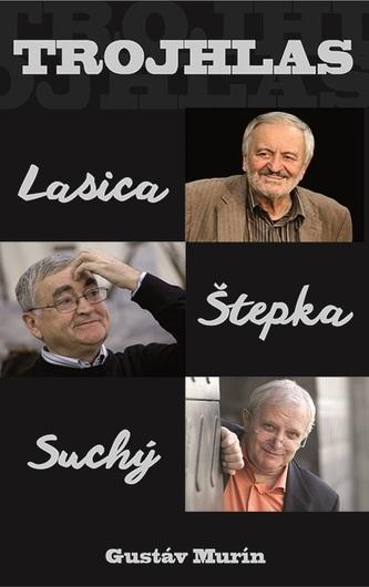 Trojhlas Lasica Štepka Suchý