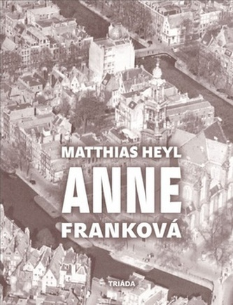 Anne Franková - Matthias Heyl; Veronika Dudková