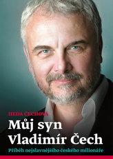 Můj syn Vladimír Čech - Příběh nejslavnějšího českého milonáře