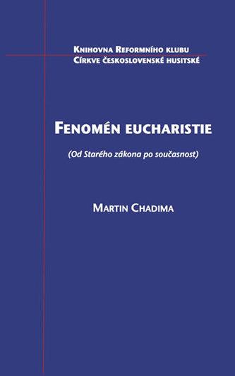 Fenomén eucharistie (Od Starého zákona po současnost)