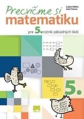Precvičme si matematiku pre 5. ročník základných škôl