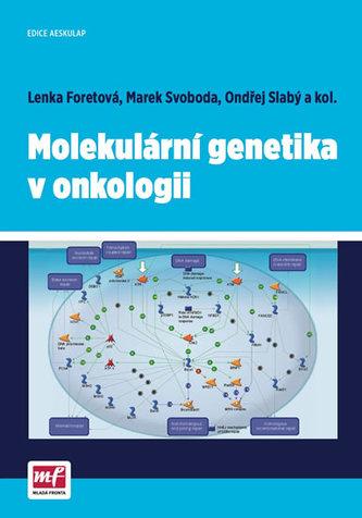 Molekulární genetika v onkologii - Lenka Foretová