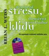 Uvolnění stresu, dosažení vnitřního klidu - Od nepohody k nalezení vnitřního míru + CD