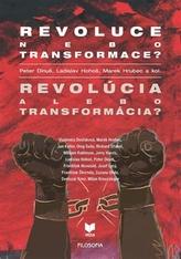Revoluce nebo transformace? Revolúcia alebo transformácia?