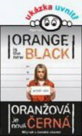 Oranžová je nová černá - Můj rok v ženské věznici