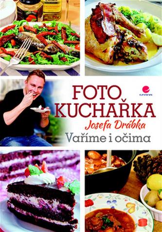 Fotokuchařka Josefa Drábka - Vaříme i očima