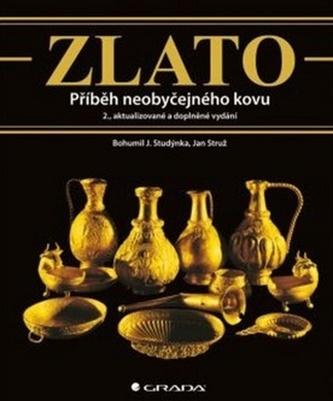 Zlato - Příběh neobyčejného kovu - Jan Struž