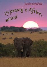 Vypravuj o Africe, mami