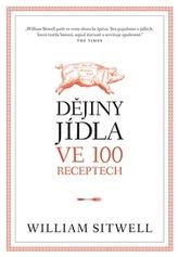 Dějiny jídla ve 100 receptech