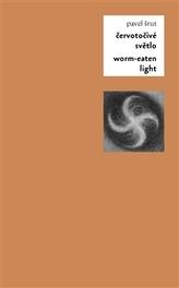 Červotočivé světlo / Worm-Eaten Light
