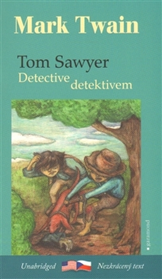 Tom Sawyer detektivem / Tom Sawyer, Detective - Mark Twain
