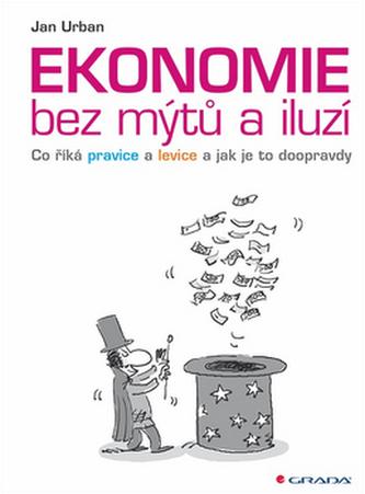 Ekonomie bez mýtů a iluzí - Jan Urban