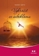 Vykročit ze sebeklamu - Buddhovo osvobozující učení o ne-já