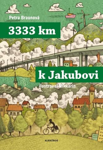 3333 km k Jakubovi - Petra Braunová