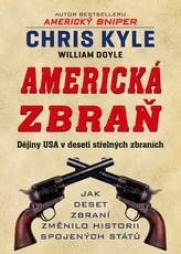 Americká zbraň - Dějiny USA v deseti střelných zbraních