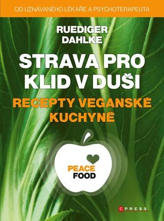 Strava pro klid v duši - recepty veganské kuchyně