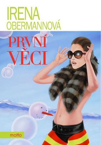 První věci - Irena Obermannová