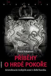 Příběhy o hrdé pokoře - Aristokracie českých zemí v době baroka