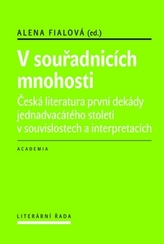 V souřadnicích mnohosti - Česká literatura první dekády 21. století v souvislostech a interpretacích