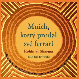 Mnich, který prodal své Ferrari - CD - Robin S. Sharma