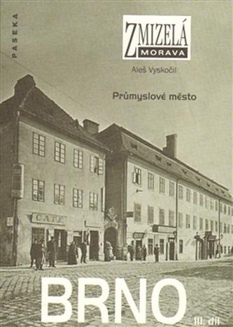 Zmizelá Morava-Brno III. díl