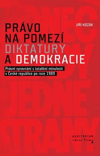 Právo na pomezí diktatury a demokracie