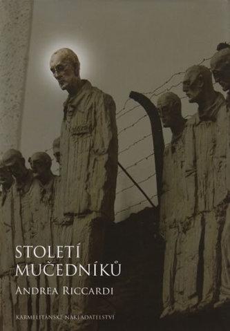 Století mučedníků - Andrea Riccardi