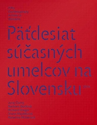 Päťdesiat súčasných umelcov na Slovensku