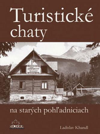 Turistické chaty na starých pohľadniciach