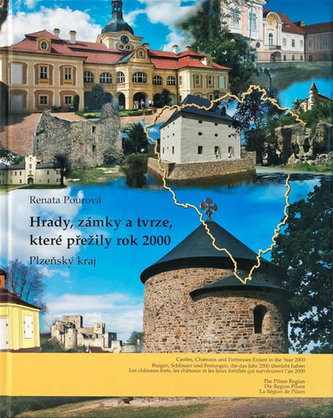 Hrady, zámky a tvrze, které přežily rok 2000 - Plzeňský kraj - Pourová Renata