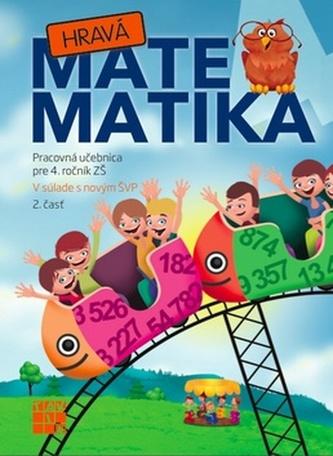 Hravá Matematika 4 Pracovná učebnica pre 4. ročník ZŠ 2. časť