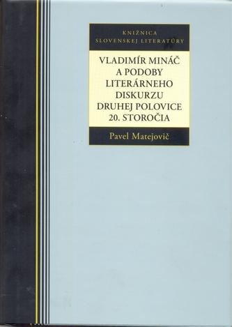 Vladimír Mináč a podoby literárneho diskurzu druhej polovice 20. storočia