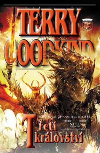 Meč pravdy Třetí království - Terry Goodkind