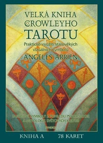 Velká kniha o Crowleyho Tarotu a karty - Angeles Arrien